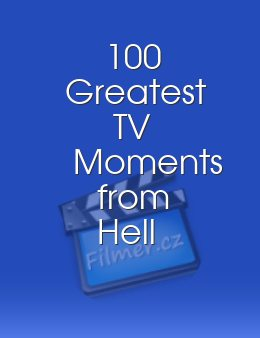 100 Greatest TV Moments from Hell