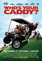 Whos Your Caddy?