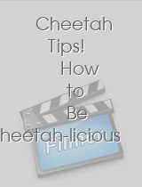 Cheetah Tips! How to Be Cheetah-licious