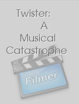 Twister: A Musical Catastrophe