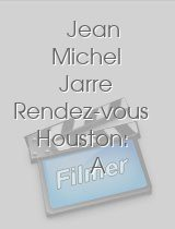 Jean Michel Jarre Rendez-vous Houston: A City in Concert