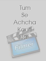 Tum Se Achcha Kaun Hai download