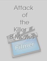 Attack of the Killer B-Movies