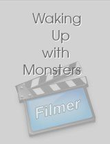 Waking Up with Monsters