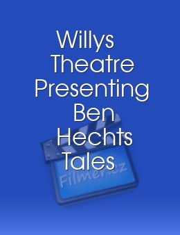 Willys Theatre Presenting Ben Hechts Tales of the City