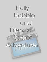 Holly Hobbie and Friends Secret Adventures