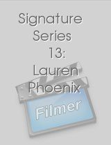 Signature Series 13: Lauren Phoenix
