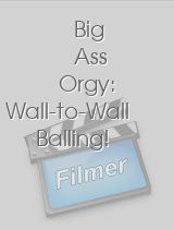 Big Ass Orgy: Wall-to-Wall Balling!