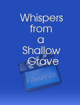 Whispers from a Shallow Grave