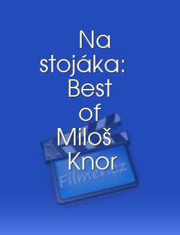 Na stojáka: Best of Miloš Knor