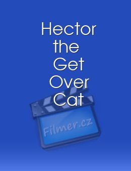 Hector the Get Over Cat