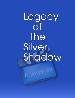 Legacy of the Silver Shadow