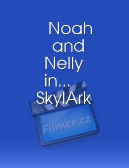 Noah and Nelly in... SkylArk