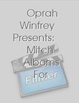 Oprah Winfrey Presents: Mitch Alboms For One More Day