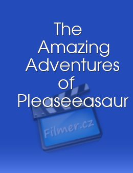 The Amazing Adventures of Pleaseeasaur download