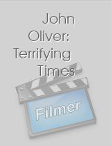 John Oliver: Terrifying Times download