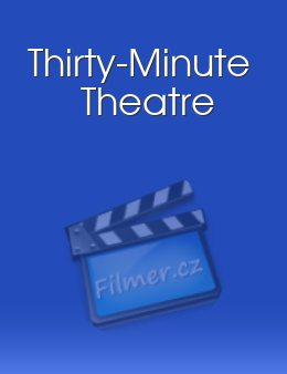 Thirty-Minute Theatre