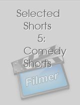 Selected Shorts 5 Comedy Shorts