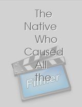 The Native Who Caused All the Trouble