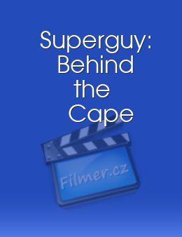 Superguy Behind the Cape