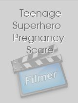 Teenage Superhero Pregnancy Scare