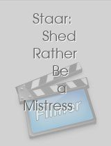 Staar Shed Rather Be a Mistress