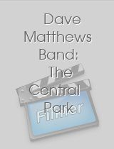 Dave Matthews Band The Central Park Concert