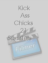 Kick Ass Chicks 21: Squirters