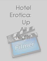 Hotel Erotica Up All Night
