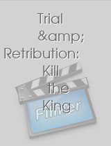 Trial & Retribution Kill the King