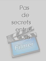 Pas de secrets entre nous download