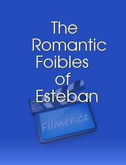 The Romantic Foibles of Esteban download