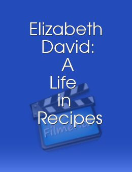 Elizabeth David: A Life in Recipes