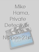 Mike Hama Private Detective Mr Nippon-21st Century Man