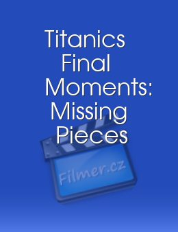 Titanics Final Moments: Missing Pieces