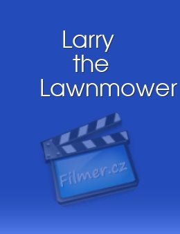 Larry the Lawnmower