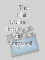 The Phil Collins: Finally... First Farewell Tour