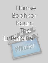 Humse Badhkar Kaun: The Entertainer download