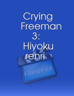 Crying Freeman 3: Hiyoku renri