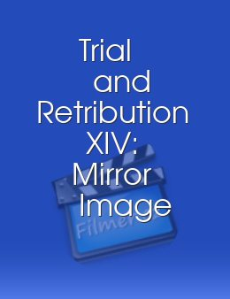 Trial and Retribution XIV Mirror Image