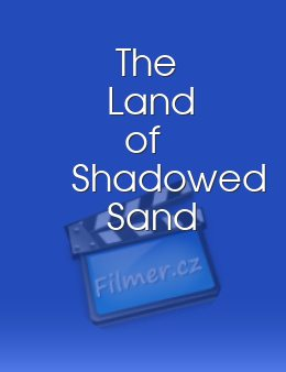 The Land of Shadowed Sand