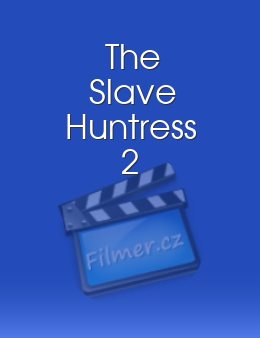 The Slave Huntress 2