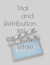 Trial and Retribution XIII Curriculum Vitae