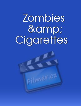 Zombies & Cigarettes