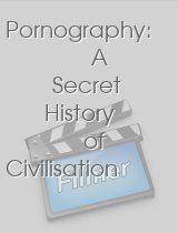 Pornography A Secret History of Civilisation