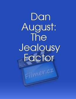 Dan August: The Jealousy Factor