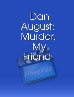 Dan August: Murder, My Friend
