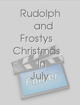 Rudolph and Frostys Christmas in July