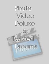 Pirate Video Deluxe 5 Twisted Dreams