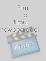 Film o filmu: Snowboarďáci download